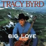 Tracy Byrd, Big Love mp3