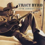 Tracy Byrd, It's About Time