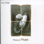 Toni Childs, House of Hope
