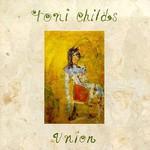 Toni Childs, Union