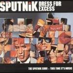 Sigue Sigue Sputnik, Dress for Excess