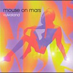 Mouse on Mars, Vulvaland