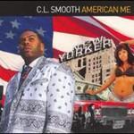C.L. Smooth, American Me