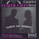 Charlie Haden Quartet West, Always Say Goodbye
