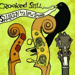 Crooked Still, Shaken by a Low Sound