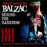 BALZAC, Beyond the Darkness