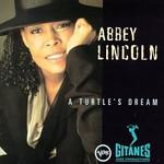 Abbey Lincoln, A Turtle's Dream