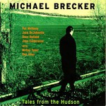 Michael Brecker, Tales From the Hudson