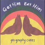 Get Him Eat Him, Geography Cones