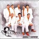 Alacranes Musical, Ahora Y Siempre