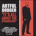 Artful Dodger, It's All About the Stragglers