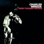 Charles Mingus, Tijuana Moods mp3