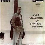 Charles Mingus, East Coasting mp3