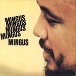 Charles Mingus, Mingus Mingus Mingus Mingus Mingus