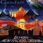 Gandalf, Echoes From Ancient Dreams