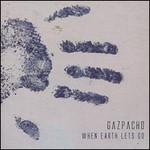 Gazpacho, When Earth Lets Go