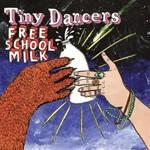 Tiny Dancers, Free School Milk