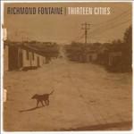 Richmond Fontaine, Thirteen Cities