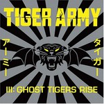 Tiger Army, III: Ghost Tigers Rise