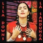Lila Downs, La Sandunga