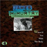 James McMurtry, Where'd You Hide the Body