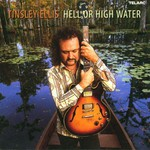 Tinsley Ellis, Hell or High Water mp3