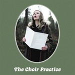 The Choir Practice, The Choir Practice