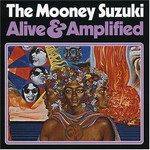 The Mooney Suzuki, Alive and Amplified