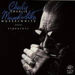 Charlie Musselwhite, Signature