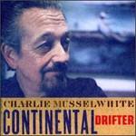 Charlie Musselwhite, Continental Drifter