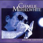 Charlie Musselwhite, DeLuxe Edition