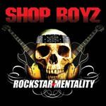 Shop Boyz, Rockstar Mentality