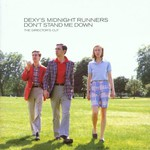 Dexys Midnight Runners, Don't Stand Me Down