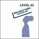 Level 42, The Early Tapes: July/Aug 1980