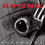 Prong, Cleansing