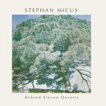 Stephan Micus, Behind Eleven Deserts