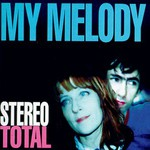 Stereo Total, My Melody