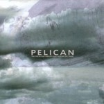 Pelican, The Fire in Our Throats Will Beckon the Thaw