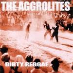 The Aggrolites, Dirty Reggae