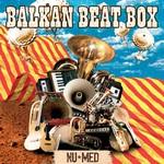 Balkan Beat Box, Nu Med