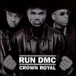 Run-D.M.C., Crown Royal mp3