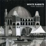 White Rabbits, Fort Nightly