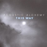 Acoustic Alchemy, This Way