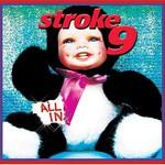 Stroke 9, All In