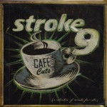 Stroke 9, Cafe Cuts: A Collection of Acoustic Favorites