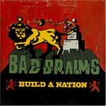 Bad Brains, Build a Nation