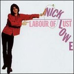 Nick Lowe, Labour of Lust