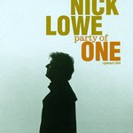 Nick Lowe, Party of One
