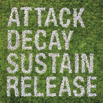 Simian Mobile Disco, Attack Decay Sustain Release