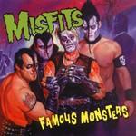 Misfits, Famous Monsters